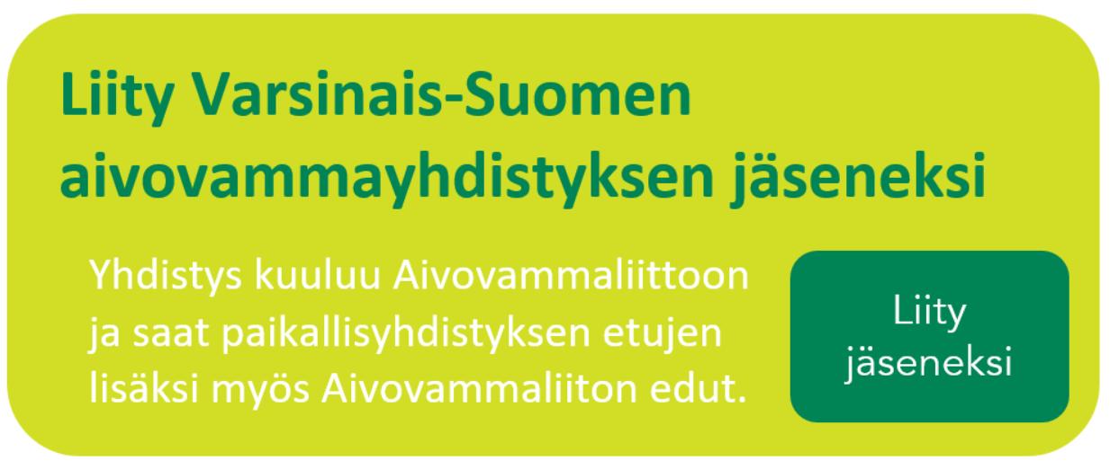 Liity Varsinais-Suomen Aivovammayhdistyksen jäseneksi!